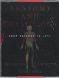 Anatomy and Physiology - From Science to Life