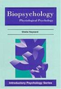 Biopsychology: Physiological Psychology