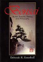 Bonsai: Its Art, Science, History and Philospophy