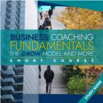 Business Coaching Fundamentals- Short Course
