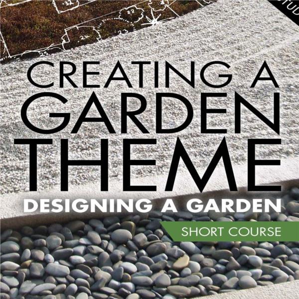 Creating a Garden Theme- Short Course