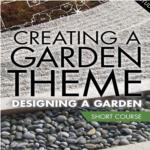 Creating a Garden Theme- Short Course