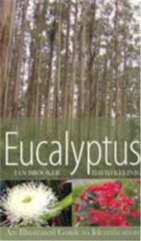 Eucalypts - An Illustrated Guide to Identification