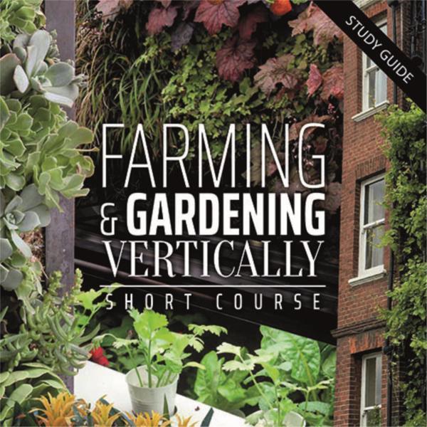 Farming and Gardening Vertically Short Course