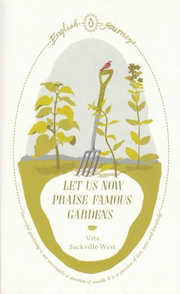Let Us Now Praise Famous Gardens