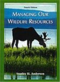 Managing Our Wildlife Resources, Fourth Edition