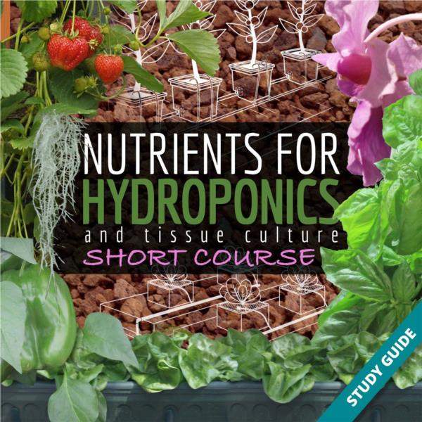 Nutrients for Hydroponics and Tissue Culture- Short Course