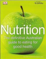 Nutrition  The Definitive Australian Guide to Eating for Good Health