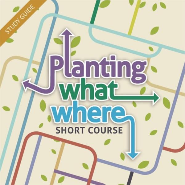 Planting What Where Short Course