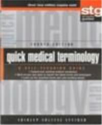 Quick Medical Terminology: A Self Teaching Guide  4th edition