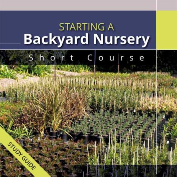 Short Course Starting a Backyard Nursery
