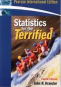 Statistics for the Terrified -Fourth Edition by John H. Kranzler