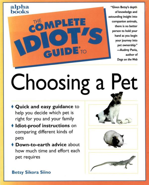 The Complete Idiot's Guide to Choosing a Pet