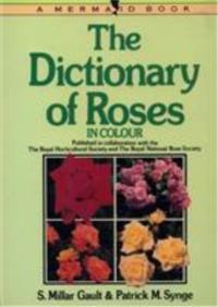 The Dictionary of Roses in Colour