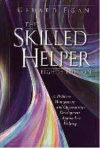 The Skilled Helper: A Problem Management and Opportunity-Development Approach to Helping, Seventh Edition