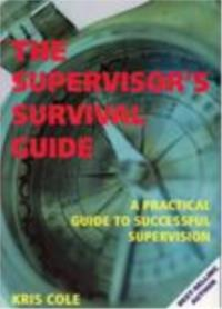 THE SUPERVISORS SURVIVAL GUIDE