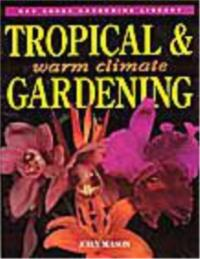 TROPICAL & WARM CLIMATE GARDENING