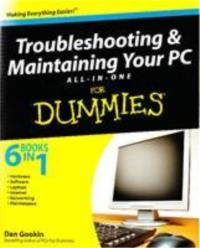 Troubleshooting and Maintaining Your PC For Dummies