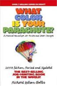 What Color Is Your Parachute? 2003 Edition