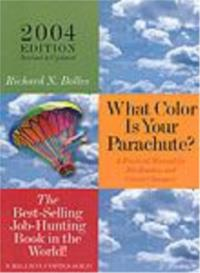 What Color Is Your Parachute: A Practical Manual for Job-Hunters and Career Changers